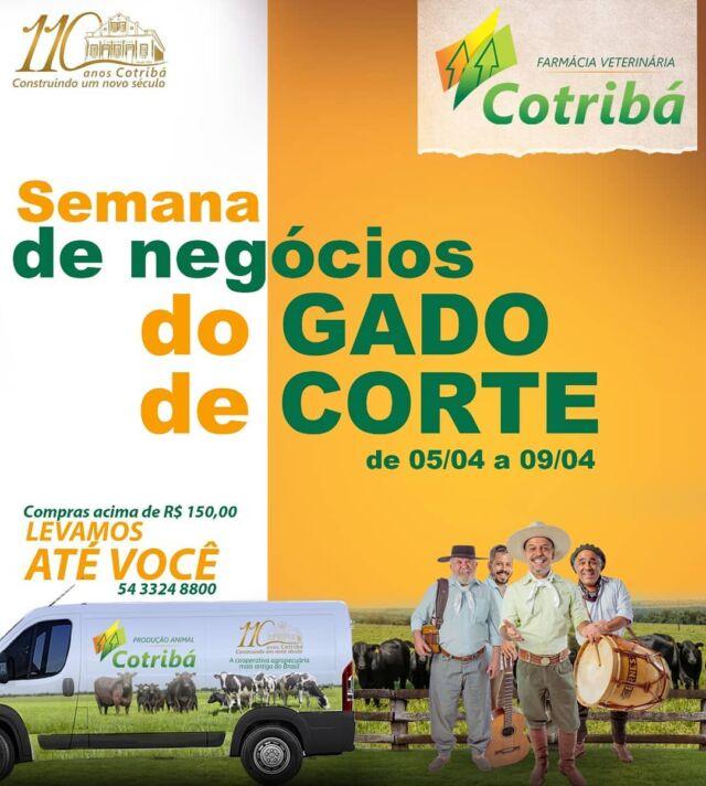O gado de corte também terá uma semana de negócios.🐂🐄 Com muitas ofertas imperdíveis. 📌 De 05 a 09 de abril Nas farmácias veterinárias da Cotribá