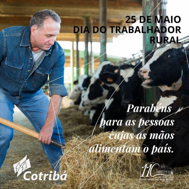 Parabéns a quem representa a força do campo. Homenagem da Cotribá a todos os trabalhadores rurais.👨🏻🌾🌾👩🏽🌾🐄