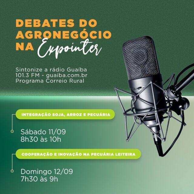 Debates do agronegócio na Expointer. 🎙  Sintonize a rádio Guaíba - 101.3 FM - guaiba.com.br - Programa Correio Rural @radioguaibasul   #expointer #agronegocio #cotribá